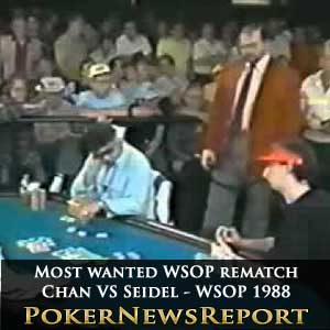Chan Vs Seidel - most wanted WSOP rematch