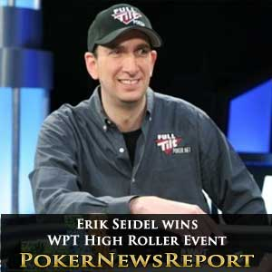 Erik Seidel wins WPT high roller event