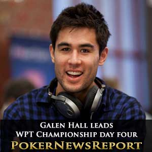 Galen Hall leads WPT Championship day 4