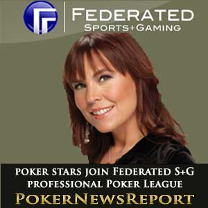 World poker stars join federated sports gaming professional poker league