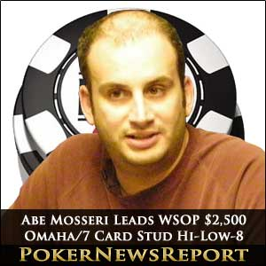 Abe Mosseri Leads WSOP $2,500 Omaha / 7 card stud Hi-Low-8 or Better