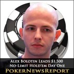 Alex Bolotin on Top After Day One of $1,500 No-Limit Hold'em