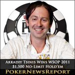 Arkadiy Tsinis Hits Big Time With WSOP 2011 $1,500 No-Limit Hold'em
