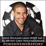 David Williams Leads First Day Of WSOP 2011 $2,500 Pot-Limit Hold'em/Omaha