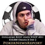Guillaume Rivet Leads WSOP 2011 $10,000 Omaha 8 Day 2