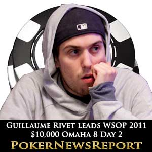 Guillaume Rivet leads WSOP 2011 Omaha 8 event day 2