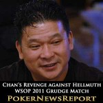 Johnny Chan Gains Revenge in WSOP 2011 Grudge Match Against Phil Hellmuth