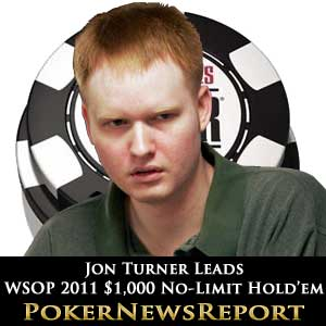 Jon Turner Leads WSOP 2011 $1,000 No-Limit Hold'em