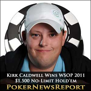 Kirk Caldwell Wins WSOP 2011 $1,500 No-Limit Hold'em