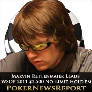 Marvin Rettenmaier Leads WSOP 2011 $2,500 No-Limit Hold'em