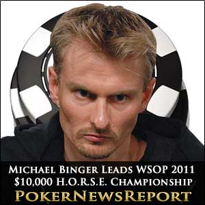 Michael Binger Leads WSOP 2011 $10,000 H.O.R.S.E. Championship