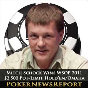 Mitch Schock Wins WSOP 2011 $2,500 Pot-Limit Hold'em/Omaha