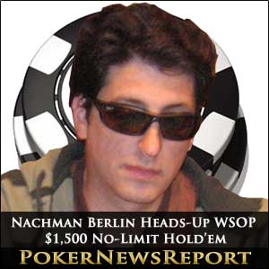 Nachman Berlin, Heads-Up WSOP $1,500 No-Limit Hold'em