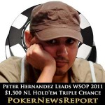 Peter Hernandez Leads WSOP 2011 $1,500 No-Limit Hold'em Triple Chance Tournament