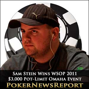 Sam Stein Wins WSOP 2011 $3,000 Pot-Limit Omaha