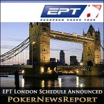 EPT London Schedule Announced