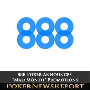 888 Poker Announces Mad Month