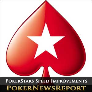 PokerStars Speed Improvements