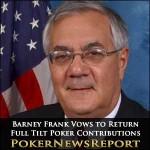 Barney Frank Vows to Return Full Tilt Poker Contributions