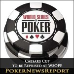 Caesars Cup to be Reprised at WSOPE