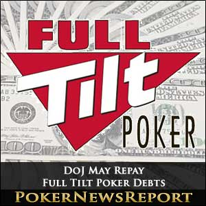 DoJ May Repay Full Tilt Poker Debts