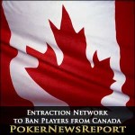 Entraction Network to Ban Players from Canada