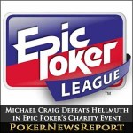 Michael Craig Defeats Phil Hellmuth in Epic Poker´s Charity Event