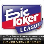 Full Tilt Poker Ponzi Scheme Allegations Refuted by Ferguson Attorney