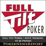 Full Tilt Poker / AGCC Hearing to be Private