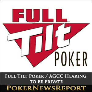 Full Tilt Poker AGCC Hearing to be Private