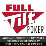 AGCC Announce Full Tilt Poker Hearing for September 19