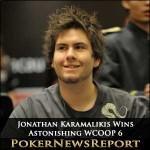 Jonathan Karamalikis Wins Astonishing WCOOP 6
