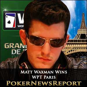 Matt Waxman Wins WPT Paris