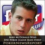 Mike McDonald Wins Epic Poker League Main Event