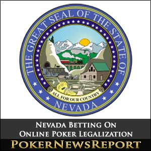 Nevada Betting On Online Poker Legalization