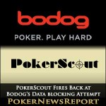 PokerScout Fires Back at Bodog's Attempt to Block Data Tracking