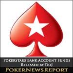 PokerStars Bank Account Funds Released by DoJ