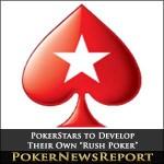 "PokerStars to Develop Their Own ""Rush Poker"""