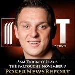 Sam Trickett Leads the Partouche November 9