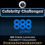 888 Poker Launches Celebrity Challenges