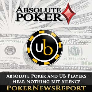 Absolute Poker and UB Players Hear Nothing but Silence
