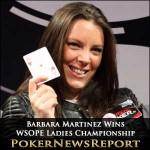 Barbara Martinez Wins WSOPE Ladies Championship