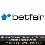 Massive Security Breach at Betfair Affects Poker Players