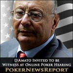 D'Amato Invited to be Witness at Online Poker Hearing