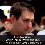 Elio Fox Wins WSOPE Main Event for USA