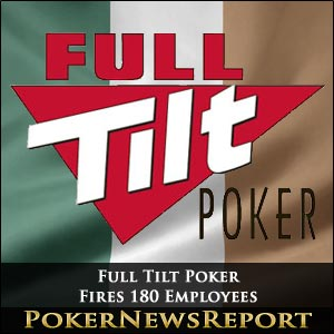 Full Tilt Poker Fires 180 Employees