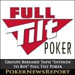 """Groupe Bernard Tapie """"Intends to Buy"""" Full Tilt Poker"""