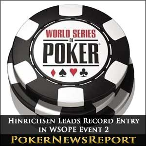 Hinrichsen Leads Record Entry in WSOP Event 2