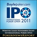 Guy Webster Leads November Eight in International Poker Open