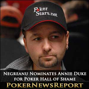 Negreanu Nominates Annie Duke for Poker Hall of Shame